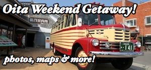 Oita Weekend Getaway!